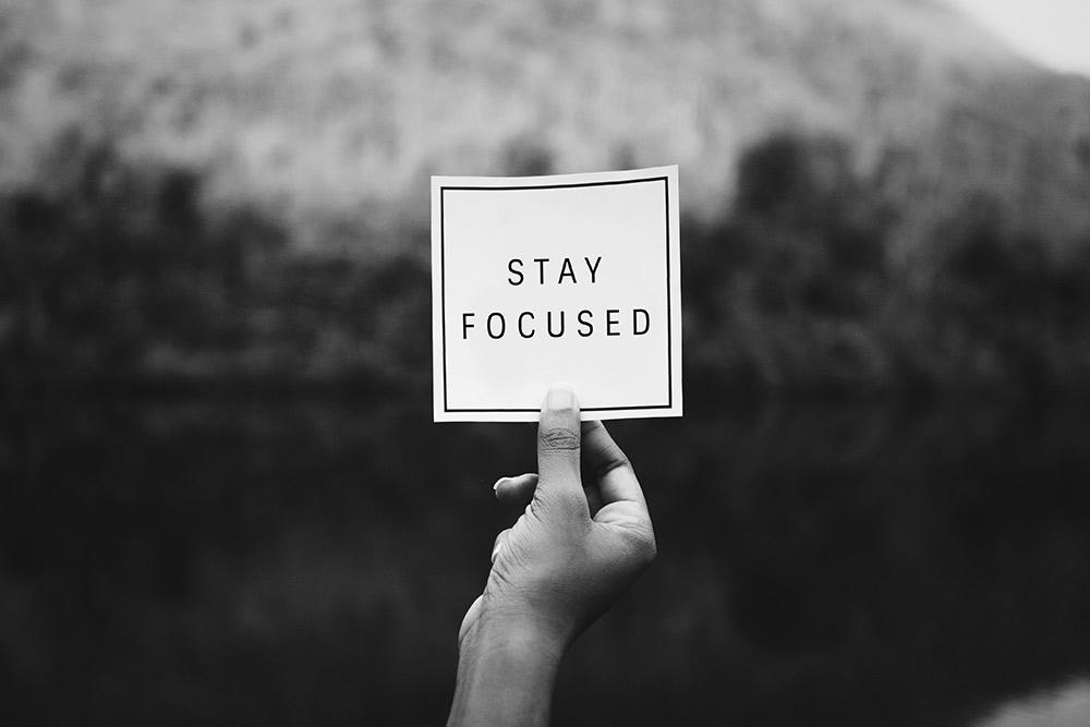 Stay Focused: Mit der richtigen Einstellung zum Erfolg.